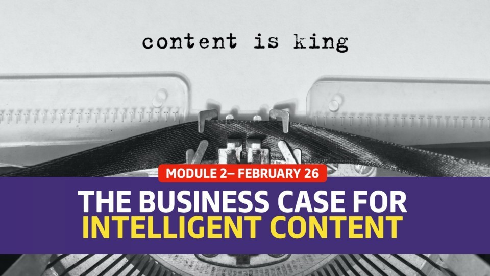 01.02 / February 26 — The Business Case for Intelligent Content
