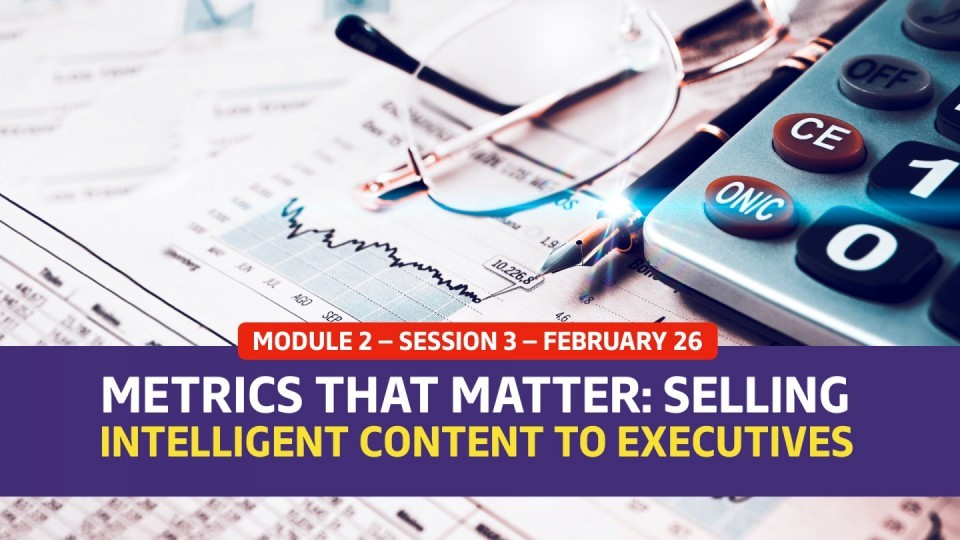 01.02.03 — February 26 —  Metrics That Matter: Selling Intelligent Content to Executives