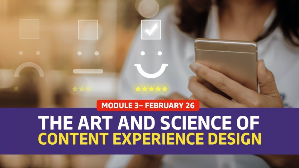 01.03 / February 26 — Module 3 —   The Art and Science of Content Experience Design