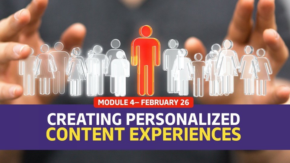 01.04 / Module 4 — Personalizing Content Experiences