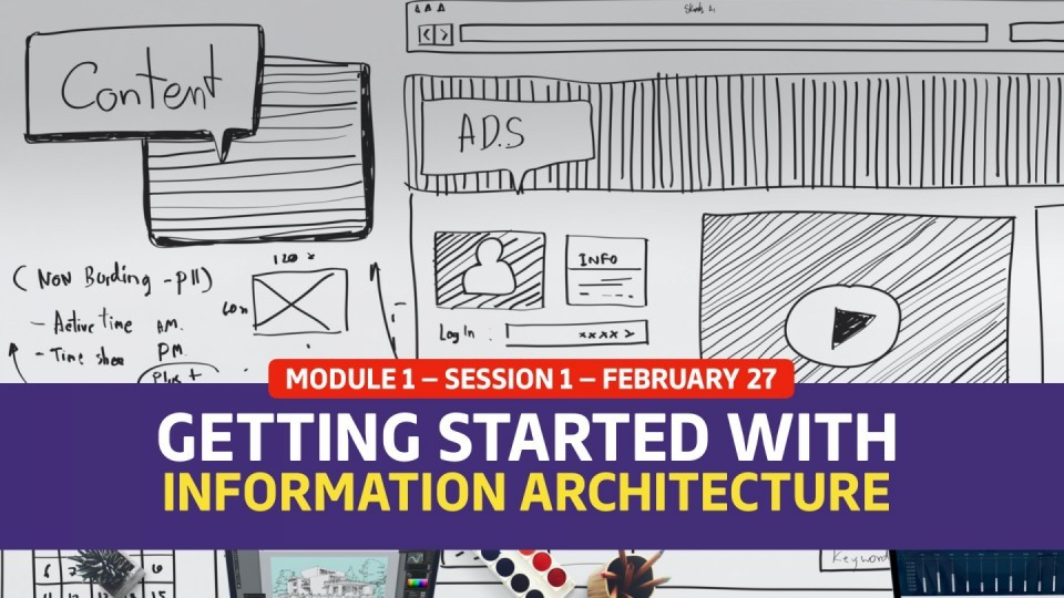 02.01.01 — Session 1 — Getting Started With Information Architecture