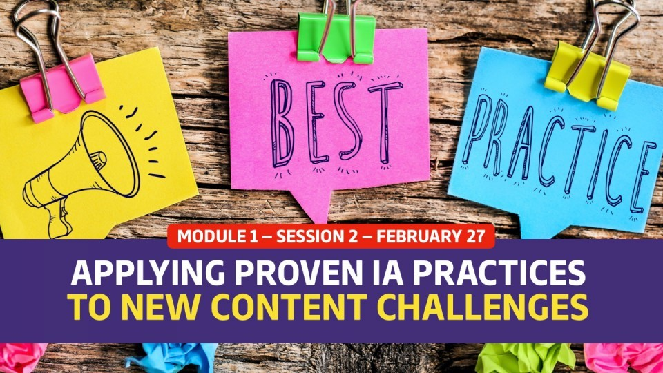 02.01.02 — Session 2 — Applying Proven IA Practices to New Content Challenges