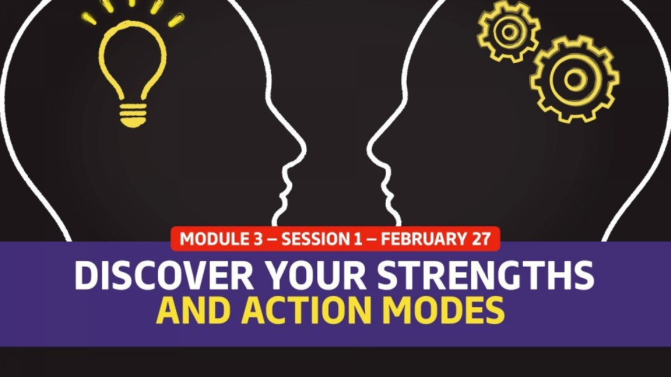 02.03.01 — February 27 — Discover Your Strengths and Action Modes