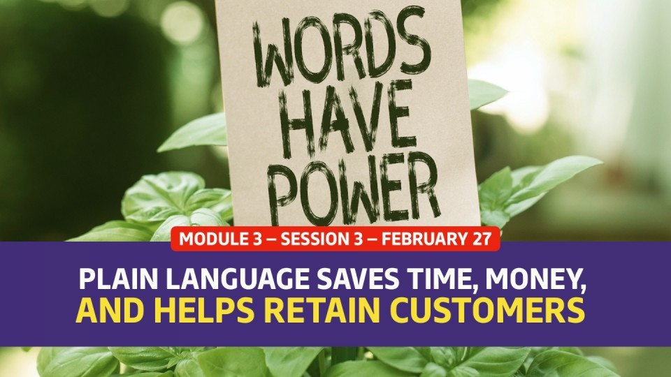 02.03.03 — February 27 — Plain Language Saves Time, Money, and Helps Retain Customers