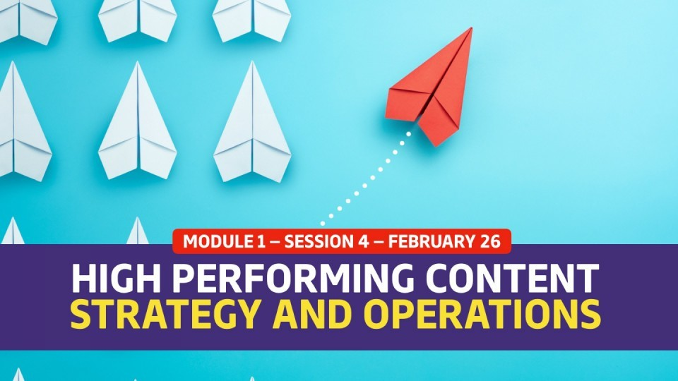 01.01.04 — February 26 — High Performing Content Strategy and Operations