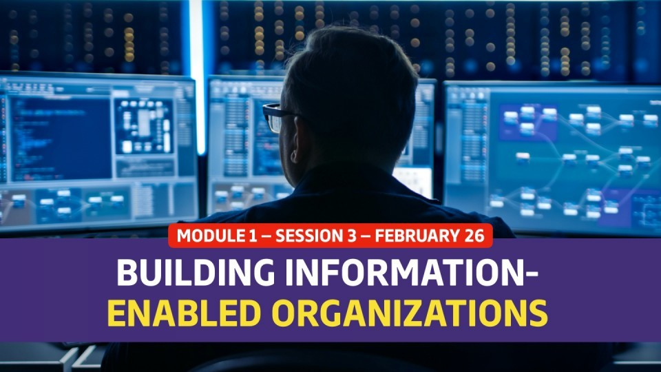 01.01.03 — February 26 — Building the Information-Enabled Organization