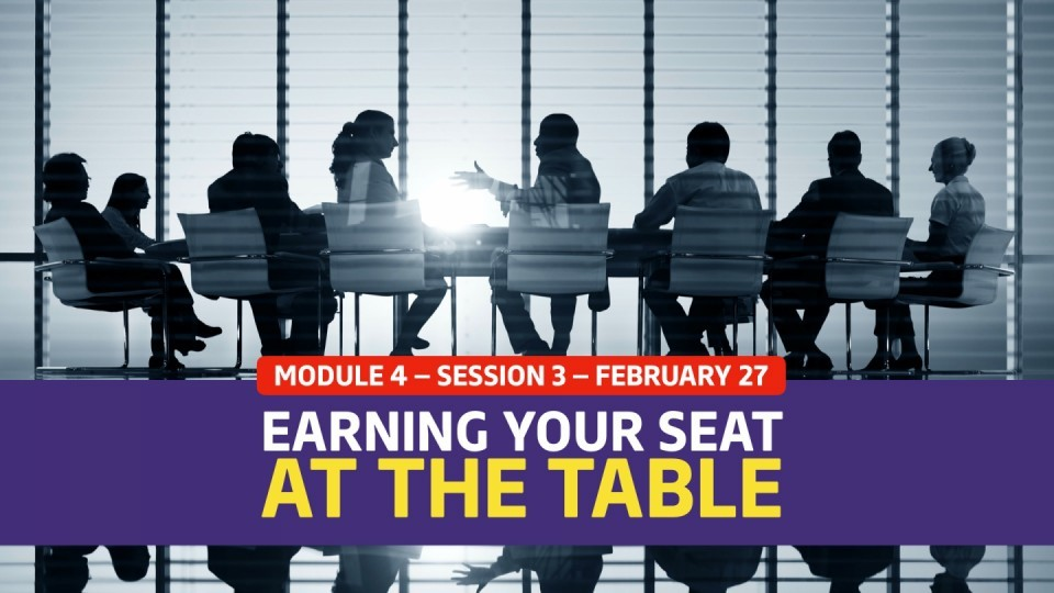 02.04.03 — February 27 — Earning Your Seat at the Table